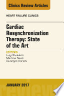 Cardiac Resynchronization Therapy  State of the Art  An Issue of Heart Failure Clinics  E Book