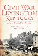 Civil War Lexington  Kentucky