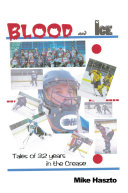 Blood & Ice: Tales of 32 Years in the Crease ebook