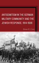 Antisemitism in the German Military Community and the Jewish Response, 1914–1938