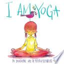 """I Am Yoga"" by Susan Verde, Peter H. Reynolds"