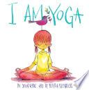 """""""I Am Yoga"""" by Susan Verde, Peter H. Reynolds"""