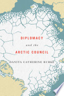 Diplomacy and the Arctic Council Book