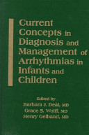 Current Concepts in Diagnosis and Management of Arrhythmias in Infants and Children Book