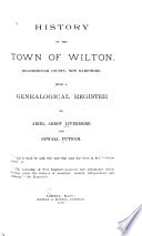 History of the Town of Wilton  Hillsborough County  New Hampshire Book