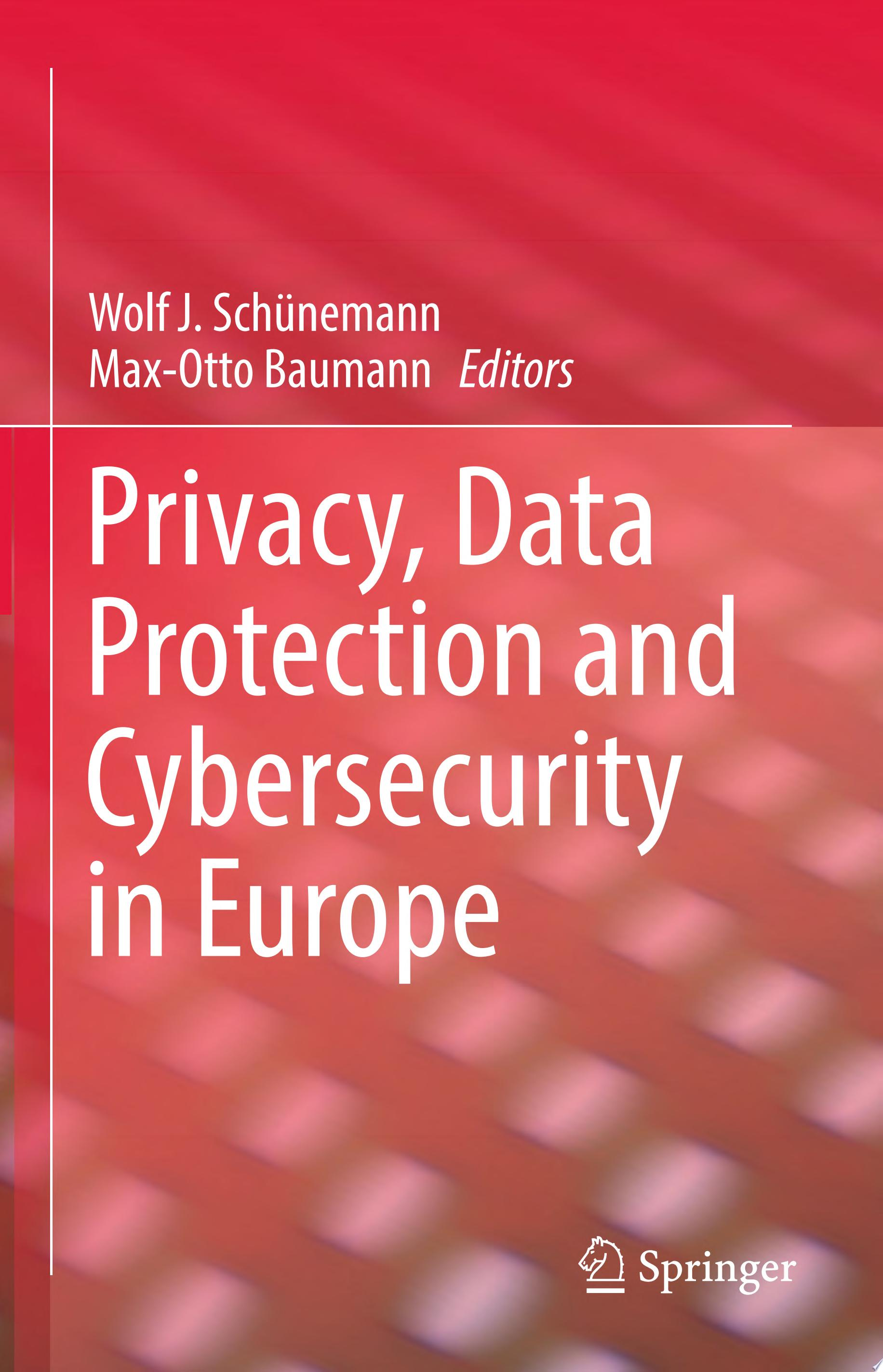 Privacy  Data Protection and Cybersecurity in Europe