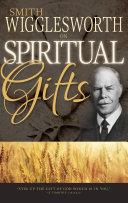Smith Wigglesworth on Spiritual Gifts