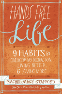 Hands free life: 9 habits for overcoming distraction, living better & loving more