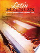 Latin Hanon  30 Lessons for the Intermediate to Advanced Pianist