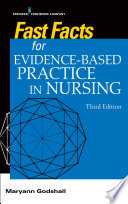 Fast Facts For Evidence Based Practice In Nursing Third Edition