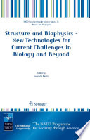 Structure and Biophysics   New Technologies for Current Challenges in Biology and Beyond Book