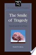 The Smile of Tragedy  Nietzsche and the Art of Virtue