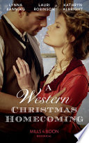 A Western Christmas Homecoming  Christmas Day Wedding Bells   Snowbound in Big Springs   Christmas with the Outlaw  Mills   Boon Historical