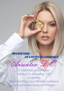Investing in cryptocurrency  A detailed guide from mining to choosing ICO projects  from trading algorithmic systems to cryptocurrency arbitrage