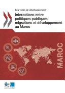 Les voies de développement Interactions entre politiques publiques, migrations et développement au Maroc