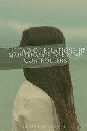 The Tao of Relationship Maintenance for Mind Controllers  A Hypnotic Guide to Long Term Care   Deliberate Change Management