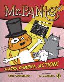 Mr  Pants  Slacks  Camera  Action