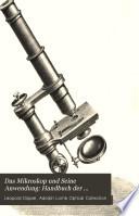 Das Mikroskop und Seine Anwendung: Handbuch der allgemeinen Mikroskopie
