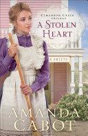 A Stolen Heart  Cimarron Creek Trilogy Book  1