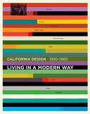 California Design, 1930¿1965 Living In a Modern Way