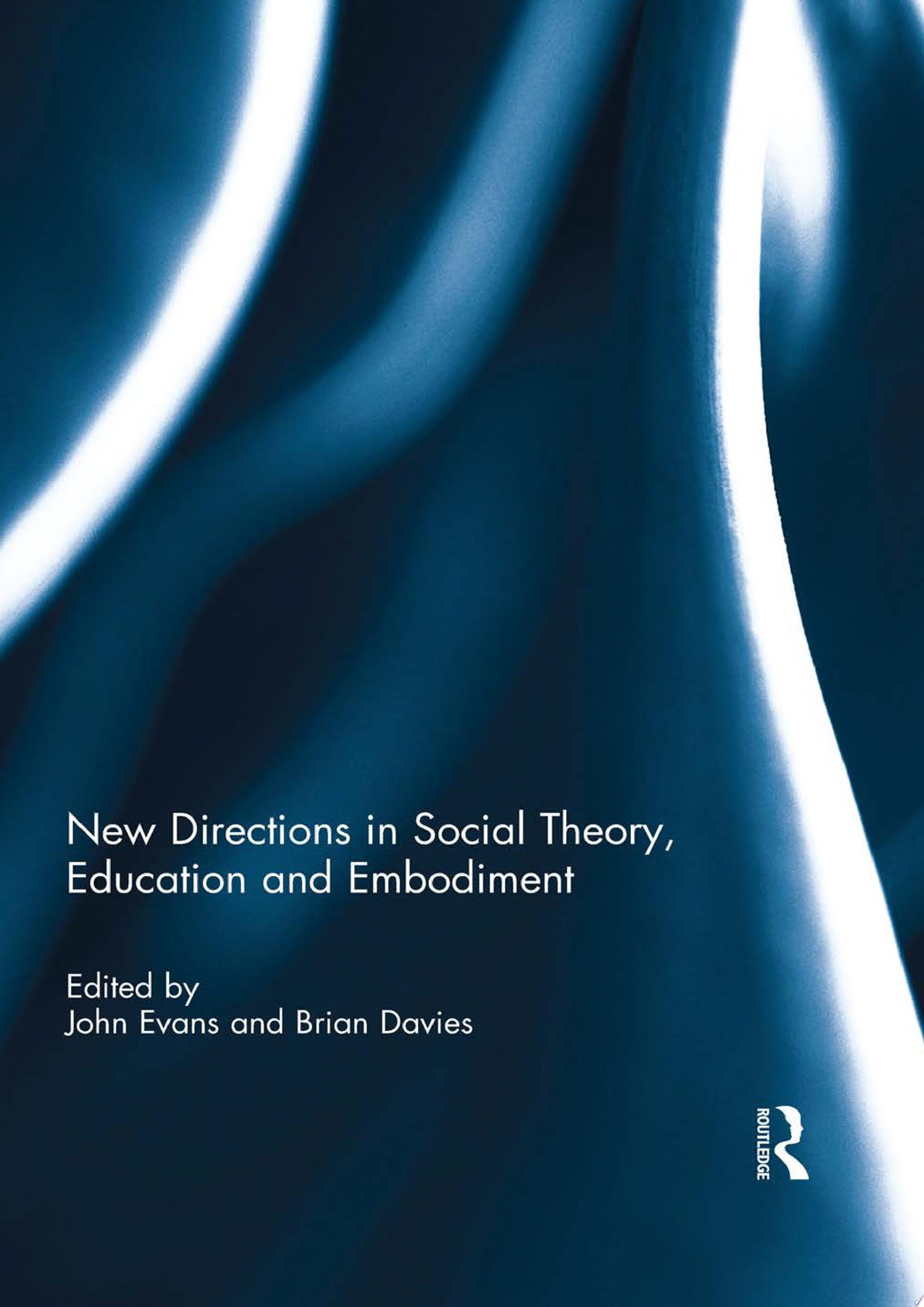 New Directions in Social Theory  Education and Embodiment