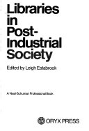 Libraries in Post industrial Society