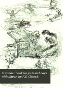 Pdf A wonder book for girls and boys, with illustr. by F.S. Church