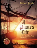 A Pirate S Life In The Golden Age Of Piracy Book