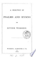 A Selection Of Psalms And Hymns For Divine Worship
