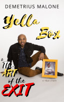 Yella Box and The Art of The Exit