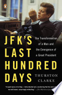 JFK's Last Hundred Days