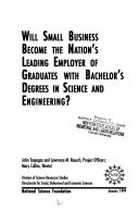 Will Small Business Become the Nation s Leading Employer of Graduates with Bachelor s Degrees in Science and Engineering