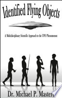 """""""Identified Flying Objects: A Multidisciplinary Scientific Approach to the UFO Phenomenon"""" by Dr. Michael P. Masters"""