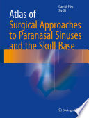 Atlas of Surgical Approaches to Paranasal Sinuses and the Skull Base Book