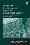 The Social Significance of Religion in the Enlarged Europe
