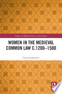 Women in the Medieval Common Law c 1200   1500