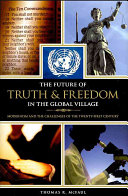 The Future of Truth and Freedom in the Global Village