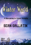 Winter World: A Mercenary's Union Novella Pdf/ePub eBook