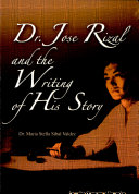 Dr. Jose Rizal and the Writing of His Story ebook