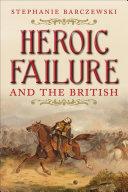 Heroic Failure and the British [Pdf/ePub] eBook
