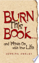Burn This Book . . . and Move On with Your Life Pdf/ePub eBook