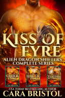 Pdf Kiss of Fyre: Alien Dragons Shifters Complete Series