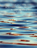 Empty Your Mind  Be Formless  Shapeless  Like Water  Be Water  My Friend  Bruce Lee  8 5x11 College Ruled Notebook Water Martial Arts Philosophy Natur