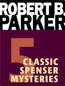 Five Classic Spenser Mysteries