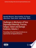 Challenges in Mechanics of Time Dependent Materials  Fracture  Fatigue  Failure and Damage Evolution  Volume 2