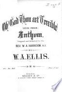 Oh! God, thou art terrible. [lxviii Psalm.] Anthem