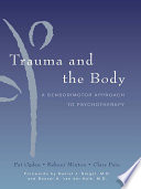 Trauma And The Body A Sensorimotor Approach To Psychotherapy Norton Series On Interpersonal Neurobiology