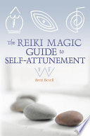 The Reiki Magic Guide to Self Attunement