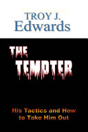 The Tempter: His Tactics and How to Take Him Out