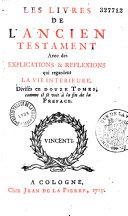 Les Livres de l'Ancien Testament avec des explications & réflexions qui regardent la vie intérieure